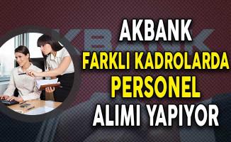 Akbank Farklı Kadrolarda Personel Alımı Yapacağını Duyurdu!