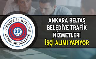 Ankara BELTAŞ Belediye Trafik Hizmetleri İşçi Alımı Yapıyor