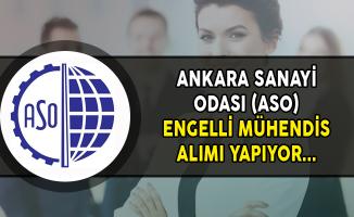 Ankara Sanayi Odası (ASO) Engelli Mühendis Alımı Yapıyor