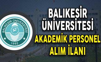 Balıkesir Üniversitesi Akademik Personel Alım İlanı!