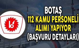BOTAŞ 112 Kamu Personeli Alımı Yapıyor! (Başvuru Detayları)