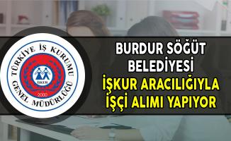 Burdur Söğüt Belediyesi İşkur Aracılığıyla İşçi Alımı Yapıyor