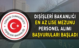 Dışişleri Bakanlığı KPSS Şartsız Sözleşmeli Personel Alımı Başvuruları Başladı