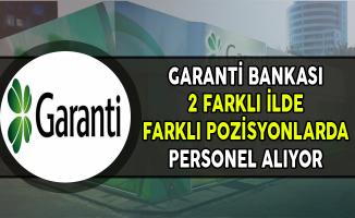 Garanti Bankası 2 Farklı İlde Personel Alımları Yapıyor