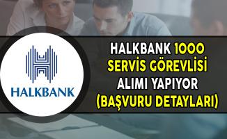 Halkbank 1000 Servis Görevlisi Alımı Yapıyor (Başvuru Detayları)