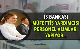 İş Bankası Müfettiş Yardımcısı Personel Alım İlanı