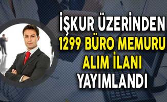 İşkur Üzerinden 1299 Büro Memuru Alım İlanı Yayımlandı (Başvuru Detayları)