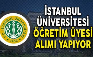İstanbul Üniversitesi Öğretim Üyesi Alımı Yapıyor!