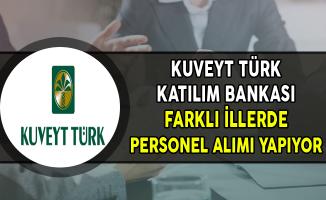 Kuveyt Türk Katılım Bankası Farklı İllerde Personel Alımları Yapıyor