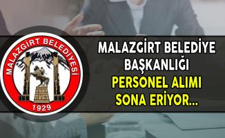Malazgirt Belediyesi Sözleşmeli Personel Alımı Başvurularında Son Gün