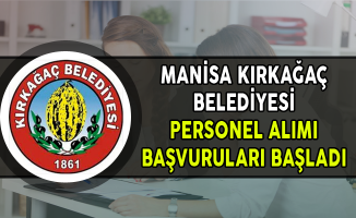 Manisa Kırkağaç Belediye Başkanlığı Personel Alımı Başvuruları Başladı