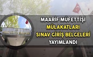 MEB Maarif Müfettişi Mülakatlarına İlişkin Sınav Giriş Belgeleri Yayımlandı