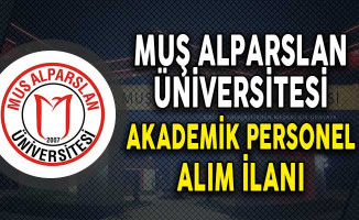 Muş Alparslan Üniversitesi Akademik Personel Alım İlanı Yayımladı!