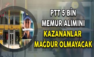 PTT 5 Bin Memur Personel Alımını Kazanan Adaylar Mağdur Olmayacak ! Yeni İlana Çıkılacak Mı?