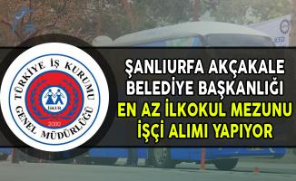 Şanlıurfa Akçakale Belediye Başkanlığı İşçi Alımı Yapıyor