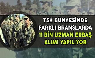 TSK Bünyesinde 11 Bin Uzman Erbaş Alınıyor (Komando, Piyade, Tankçı)
