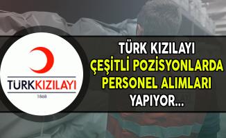 Türk Kızılayı Çeşitli Pozisyonlarda Personel Alımları Yapıyor