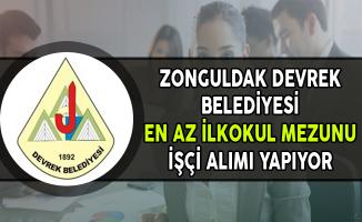 Zonguldak Devrek Belediyesi En Az İlkokul Mezunu İşçi Alımı Yapıyor