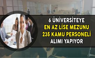6 Üniversiteye En Az Lise Mezunu 235 Kamu Personeli Alıyor