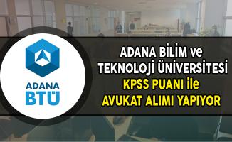 Adana Bilim ve Teknoloji Üniversitesi Avukat Alımı Yapıyor