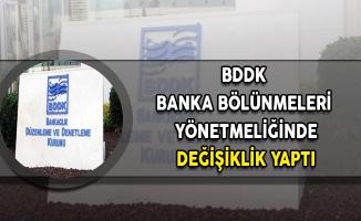 BDDK Banka Bölünmeleri Yönetmeliğinde Değişiklik Yaptı