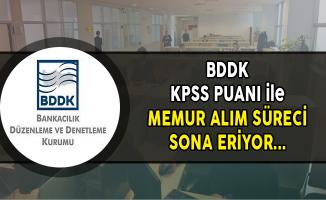 BDDK KPSS Puanı ile Memur Alımı Başvuruları Sona Eriyor
