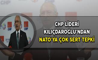 CHP Lideri Kılıçdaroğlu'ndan NATO'ya Çok Sert Tepki