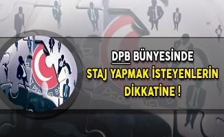 Devlet Personel Başkanlığı (DPB) Bünyesinde Staj Yapmak İsteyenlerin Dikkatine !