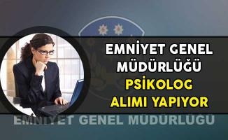 Emniyet Genel Müdürlüğü Psikolog Alım İlanı!