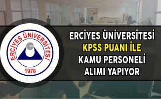 Erciyes Üniversitesi KPSS Puanı ile 50 Kamu Personeli Alıyor !