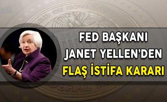 Fed Başkanı Janet Yellen'den Flaş İstifa Kararı!
