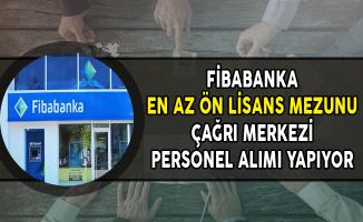 Fibabanka Çağrı Merkezi Alanında Personel Alımları Yapıyor