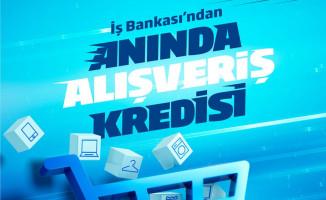 İş Bankası'ndan Anında Alışveriş Kredisi