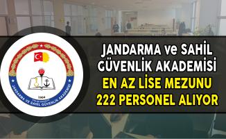 Jandarma ve Sahil Güvenlik Akademisi En Az Lise Mezunu 222 Personel Alıyor