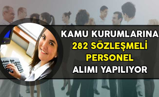Kamu Kurumlarına 282 Sözleşmeli Personel Alımı Yapılıyor!