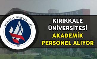 Kırıkkale Üniversitesi Akademik Personel Alıyor