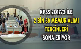 KPSS 2017/2 İle 2 Bin 38 Memur Alımı Tercihleri Sona Eriyor