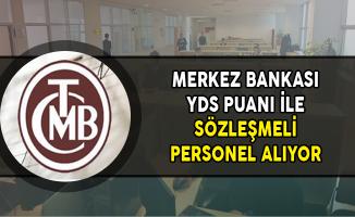 Merkez Bankası YDS Puanı ile Personel Alımı Yapıyor