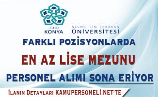 Necmettin Erbakan Üniversitesi 53 Sözleşmeli Personel Alımı Sona Eriyor