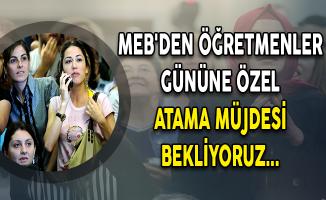 Öğretmenler Gününe Özel MEB'den Atama Müjdesi Bekliyoruz