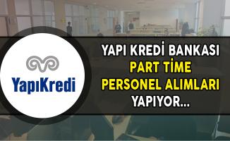 Yapı Kredi Bankası Part Time Personel Alımları Yapıyor