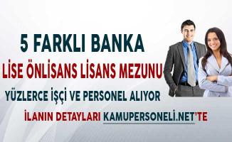 5 Banka Lise Önlisans Lisans Mezunu Yüzlerce Personel ve İşçi Alımı Yapıyor!
