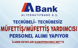 ABank Müfettiş ve Müfettiş Yardımcısı Alımı Yapıyor