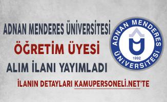 Adnan Menderes Üniversitesi Öğretim Üyesi İlanı Yayımladı