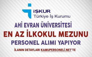 Ahi Evran Üniversitesi En Az İlkokul Mezunu İşçi Alımı Yapıyor
