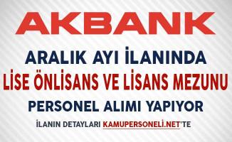 Akbank Aralık Ayı Personel Alım İlanında 70'den Fazla Kadroda Yüzlerce Personel Alımı Yapıyor!