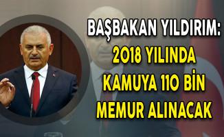 Başbakan Binali Yıldırım: 2018 Yılında 110 Bin Memur Alınacak
