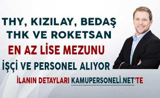 Bu Kurumlar Türkiye Geneli Farklı Kadrolarda İşçi ve Personel Alımı Yapıyor!