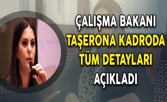 Çalışma Bakanı Sarıeroğu Taşerona Kadro Yasasının Tüm Ayrıntılarını Açıkladı