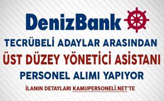 Denizbank Üst Düzey Yönetici Asistanı Alımı Yapıyor